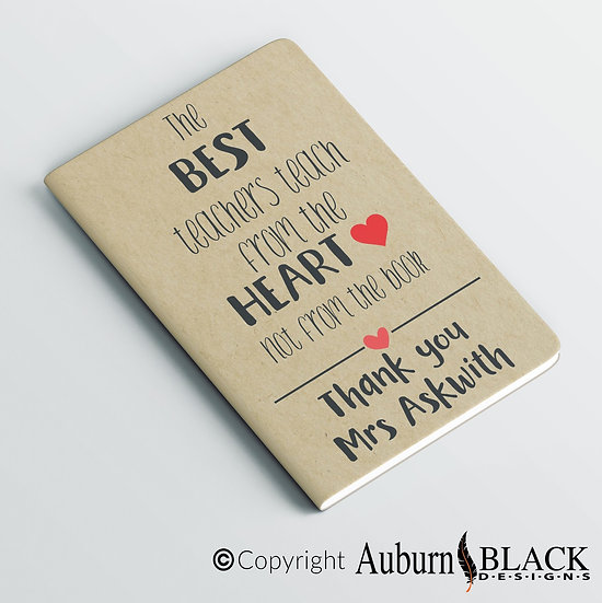 Personalised Best Teachers teach from the heart... Teacher Notebook Vinyl