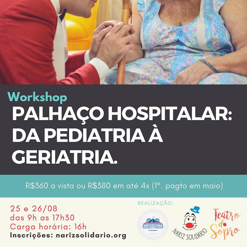Workshop: PALHAÇO HOSPITALAR: DA PEDIATRIA À GERIATRIA.