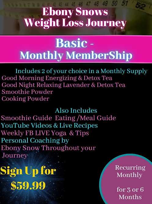 Ebony Snows Weight Loss Journey - Basic  - Monthly Membership