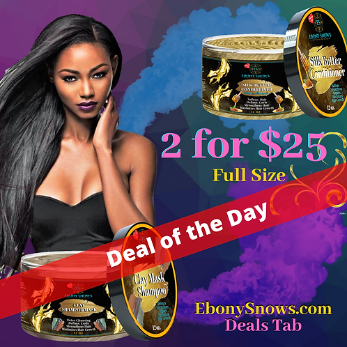 2 For $25 Clay Shampoo & Silk Butter Conditioner.