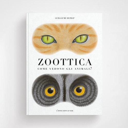 Zoottica: Come vedono gli animali - Guillaume Duprat