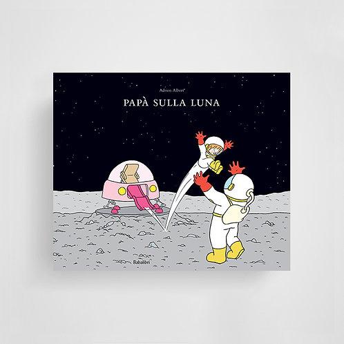 Papà sulla luna - Adrien Albert