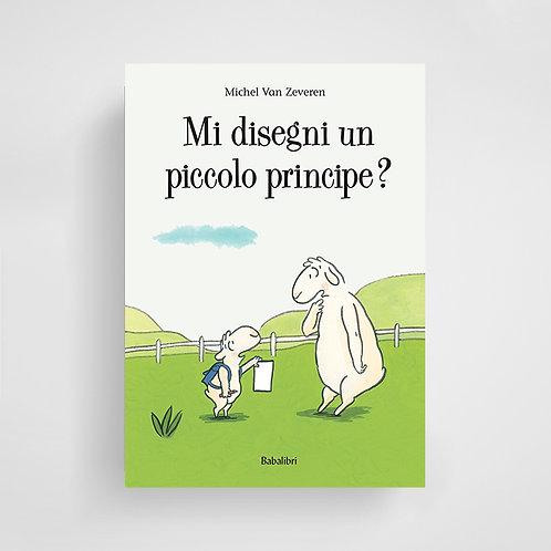 Mi disegni un piccolo principe? - Michel Van Zeveren