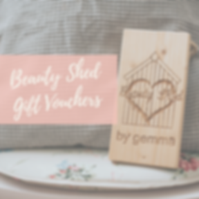Beauty Shed Gift Vouchers