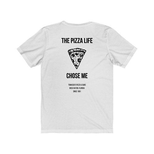 The Pizza Life Chose Me Tee