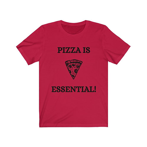 Pizza is Essential Tee