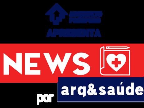 NEWS ARQ&SAÚDE   09 DE MARÇO DE 2021