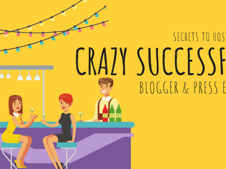Secrets To Hosting A Crazy Successful Blogger & Press Event