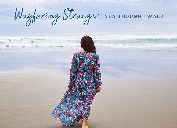 Wayfaring Stranger / Yea Though I Walk
