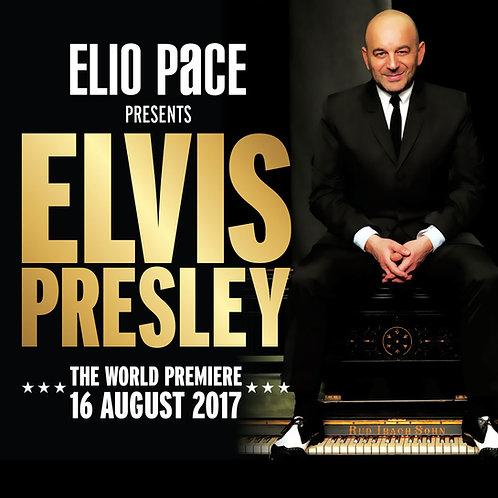 ELIO PACE presents ELVIS PRESLEY: THE WORLD PREMIERE (2019) (Album Download)