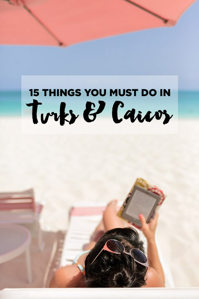 Top 15 Things to do (best) in Turks and Caicos