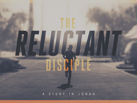 Jonah - the reluctant disciple