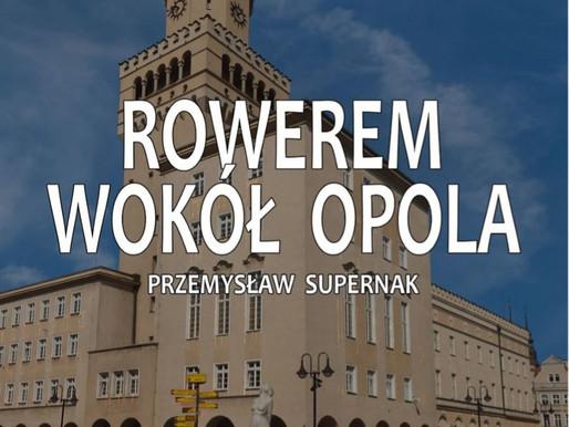 Rowerem Wokół Opola – przewodnik: subiektywna recenzja gościa z nadwagą.
