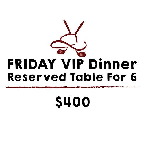 FRIDAY | VIP Dinner Table