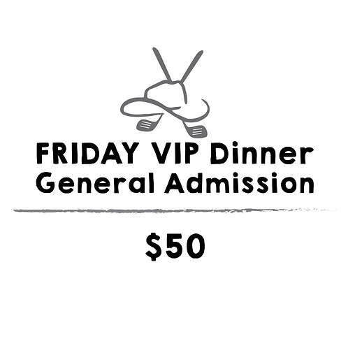 FRIDAY | VIP Dinner General Admission