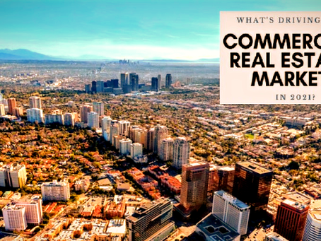 What's Driving the Commercial Real Estate Market In 2021?