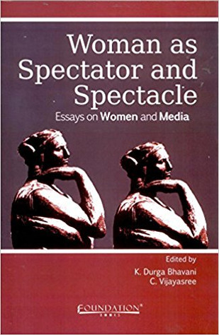 Woman as Spectator and Spectacle: Essays on Women and Media