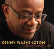 Kenny Washington - What's The Hurry