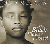 Rod McGaha - The Black Flower Project