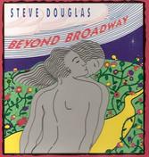 Steve Douglas - Beyond Broadway