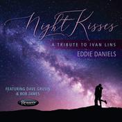 Eddie Daniels - Night Kisses