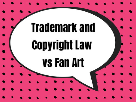 #2 - Trademark and Copyright Law vs Fan Art