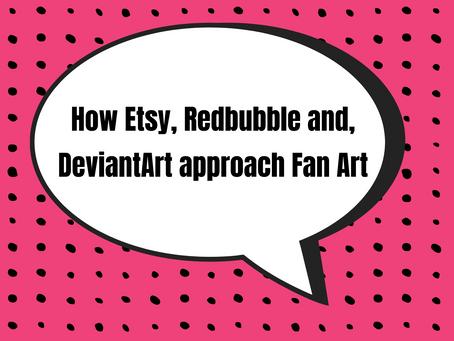 #5 - How Etsy, Redbubble and DeviantArt approach Fan Art