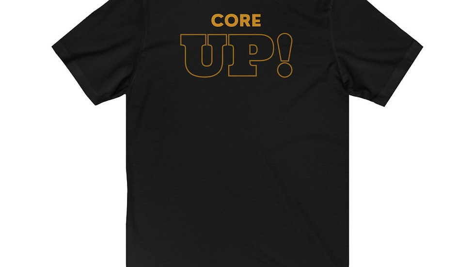 """Core Up!"" w Globe Jersey Short Sleeve Tee"