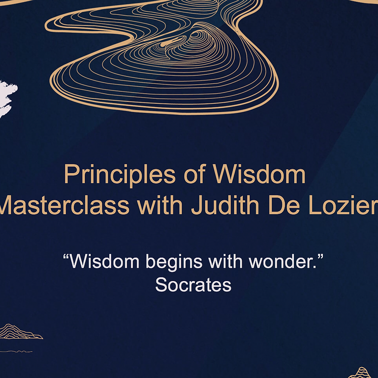 Principles of Wisdom - Masterclass with Judith DeLozier