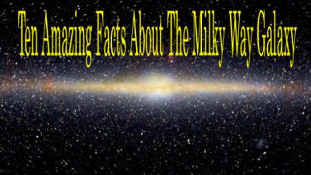 10 Facts about the milky way