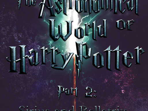 The Astronomical World of Harry Potter:  Part 2 –  Sirius and Bellatrix