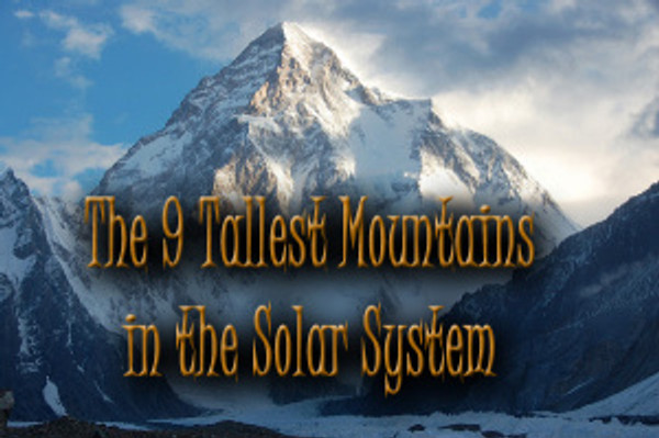 9 Tallest Mountains in the Solar System