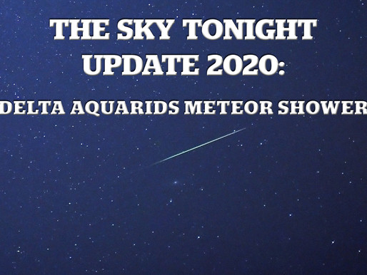The Sky Tonight Update: Delta Aquarids Meteor Shower