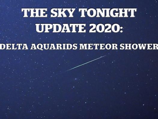 The Sky Tonight Update: Delta Aquarids Meteor Shower