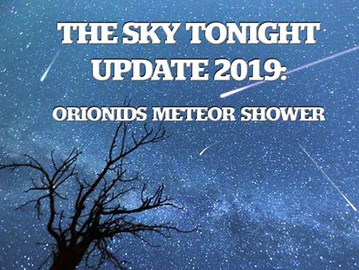 The Sky Tonight Update:  Orionids Meteor Shower