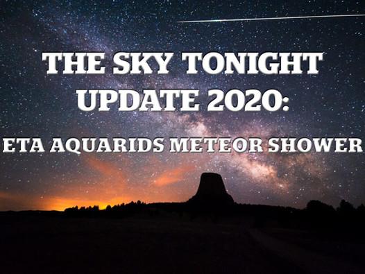 The Sky Tonight Update: Eta Aquarids Meteor Shower