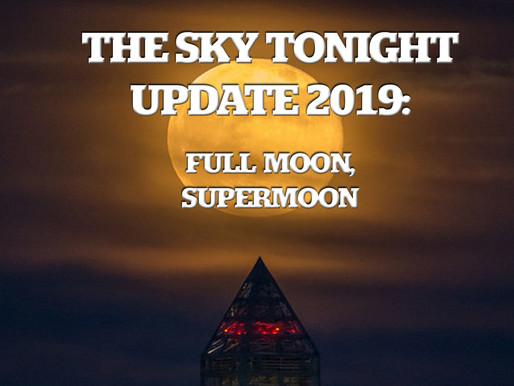 The Sky Tonight Update:  Full Moon, Supermoon, Feb. 18