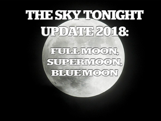 The Sky Tonight Update:  Full Moon, Super Moon, Blue Moon