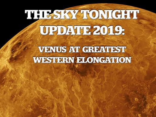 The Sky Tonight Update: Venus at Greatest Western Elongation