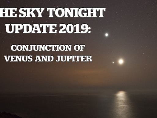The Sky Tonight Update: Conjunction of Venus and Jupiter