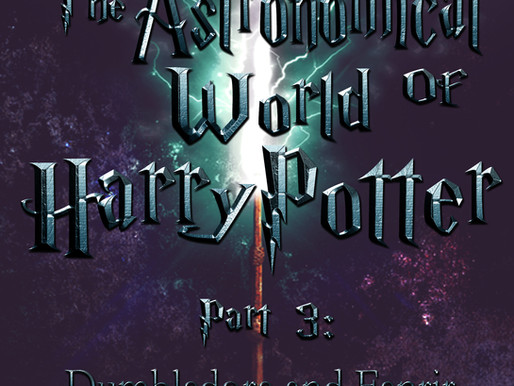 The Astronomical World of Harry Potter:  Part 3 –  Dumbledore and Fenrir