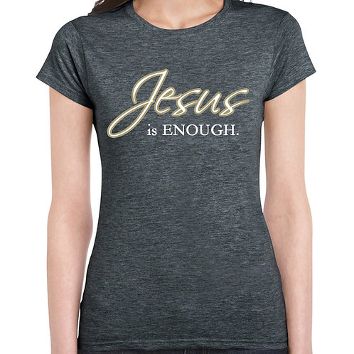 Women's Softstyle JESUS is ENOUGH. T-Shirt (Junior Fit)