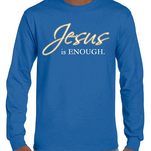 Long Sleeve JESUS is ENOUGH. T-Shirt