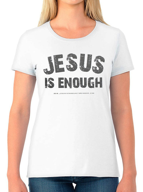 Women's JESUS IS ENOUGH T-Shirt White Front