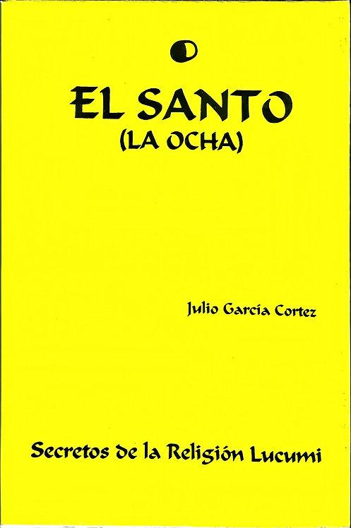 EL SANTO (LA OCHA) Secretos De La Religion Lucumi (Libro En Español)