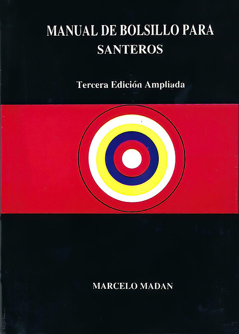 Manual De Bolsillo Para Santeros by Marcelo Madan