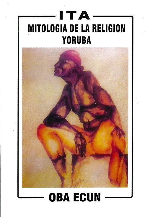 ITA Mitología De La Religion Yoruba En Cuba (OBA ECUN)