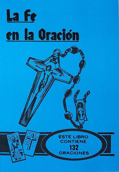 LA FE EN LA ORACION. CONTIENE 132 ORACIONES (LIBRO EN ESPAÑOL)