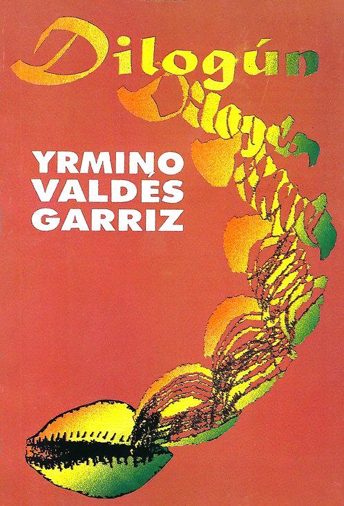 DILOGUN by YRMINIO VALDES GARRIZ (LIBRO EN ESPAÑOL)