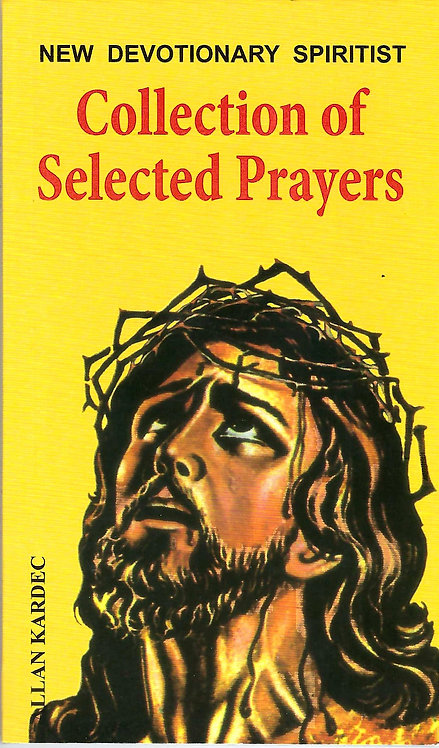 COLLECTION OF SELECTED PRAYERS New Devotionary Spiritist By Allan Kardec